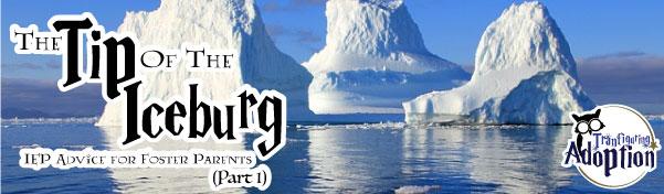 tip-of-iceburg-iep-foster-parent-tips-banner