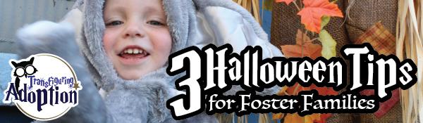 3-halloween-tips-foster-families-transfiguring-adoption-header
