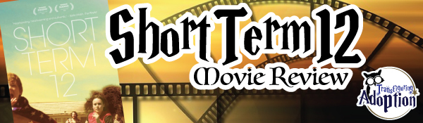 Short-term-12-movie-review-foster-care-header