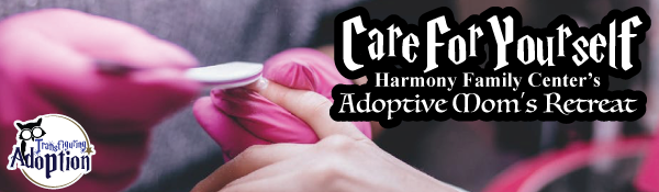 care-for-yourself-harmony-family-center-adoptive-mom-retreat-header