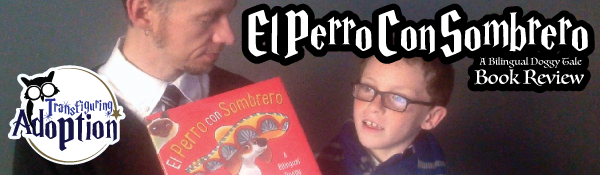 el-perro-con-sombrero-derek-taylor-kent-book-review-transfiguring-adoption-header