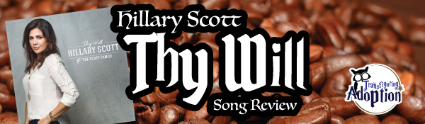 hillary-scott-thy-will-song-review-header