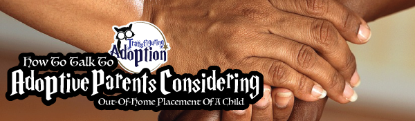 how-talk-parent-considering-out-home-placement-transfiguring-adoption-header