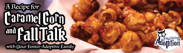 recipe-for-caramel-corn-and-fall-talk-foster-adoptive-family-header