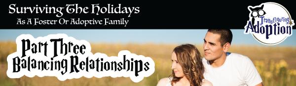 surviving-holidays-foster-adoptive-families-part-two-balancing-relationships-transfiguring-adoption-header