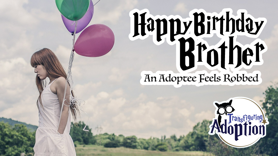happy-birthday-brother-adoptee-feels-robbed-facebook