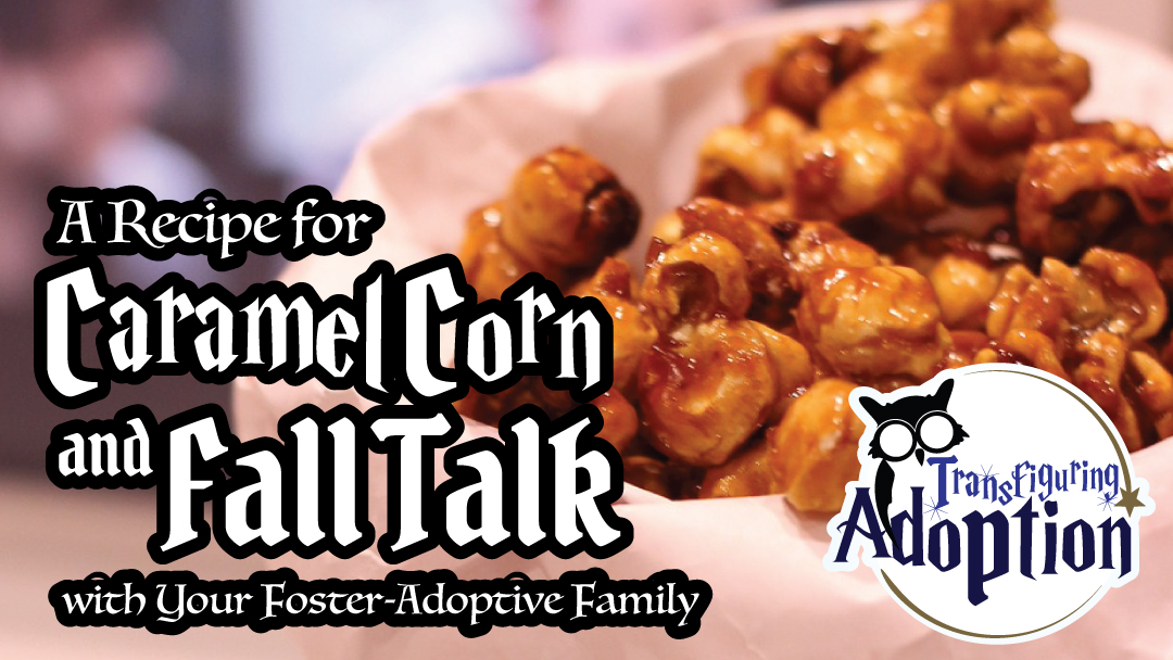 recipe-for-caramel-corn-and-fall-talk-foster-adoptive-family-facebook