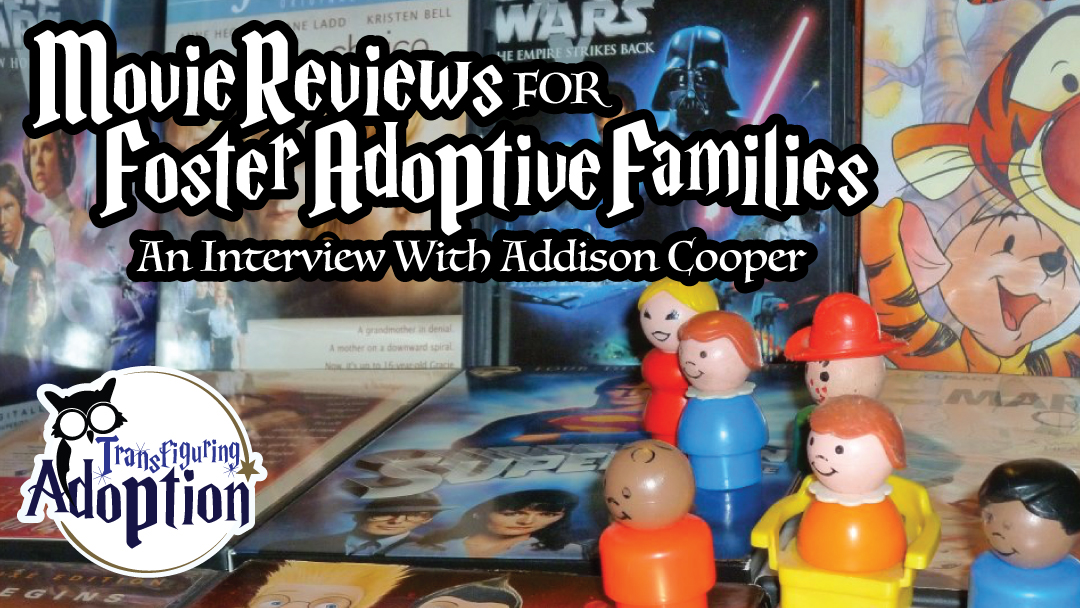 movie-reviews-foster-adoptive-families-interview-addison-cooper-image