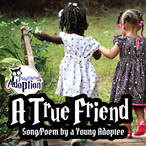 true-friend-adoptee-song-poem-transfiguring-adoption-square