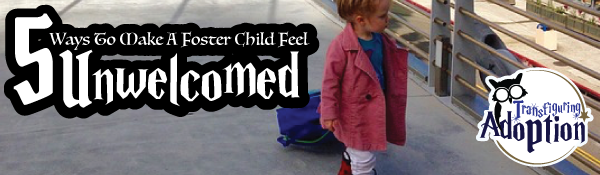 5-ways-make-foster-child-feel-unwelcomed-header