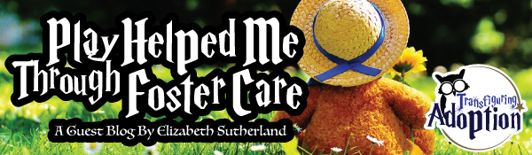 play-helped-me-through-foster-care-elizabeth-sutherland