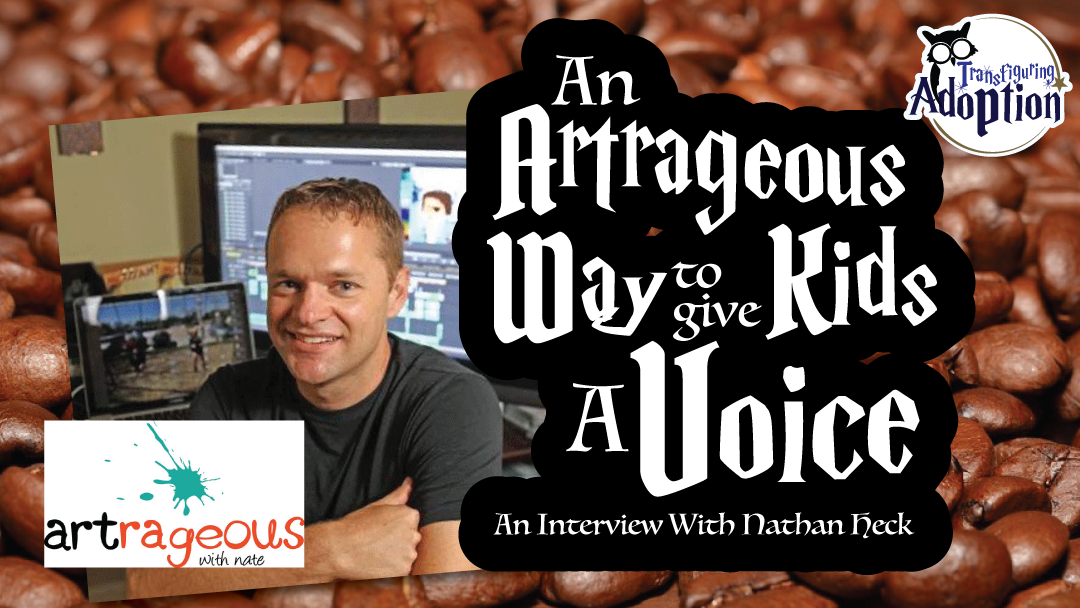 artrageous-with-nate-interview-nathan-heck-transfiguring-adoption-rectangel