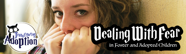 dealing-with-fear-foster-adopted-children-header