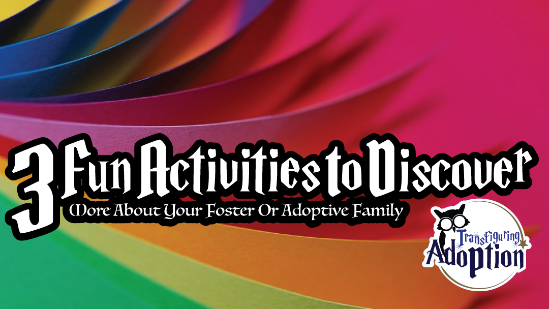 3-fun-activities-to-discover-more-about-foster-adoptive-family-rectangle