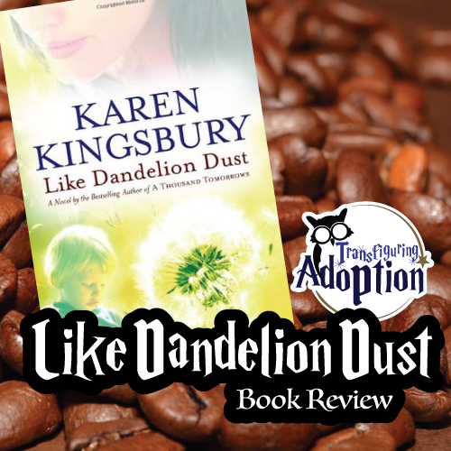like-dandelion-dust-karen-kingsbury-book-review-square