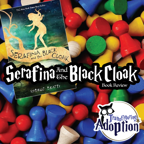 serafina-and-the-black-cloak-robert-beatty-book-review-transfiguring-adoption-square