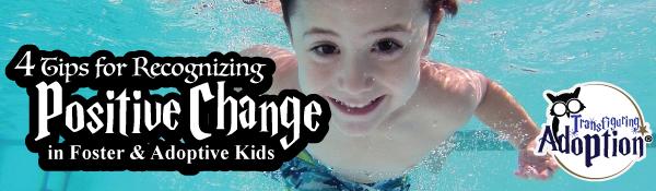 4-tips-recognizing-positive-change-foster-adoptive-kids-header