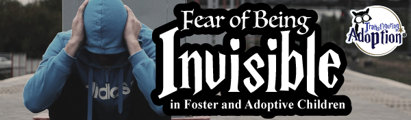 fear-being-invisible-foster-adoptive-kids-header