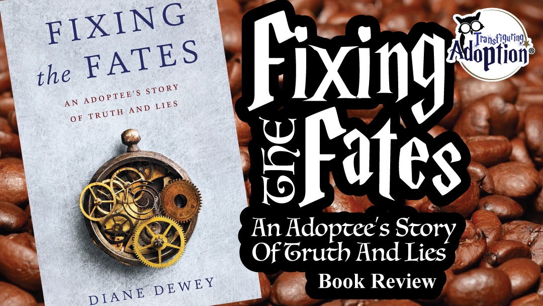 fixing-the-fates-adoptee-story-truth-and-lies-Dewey-rectangle
