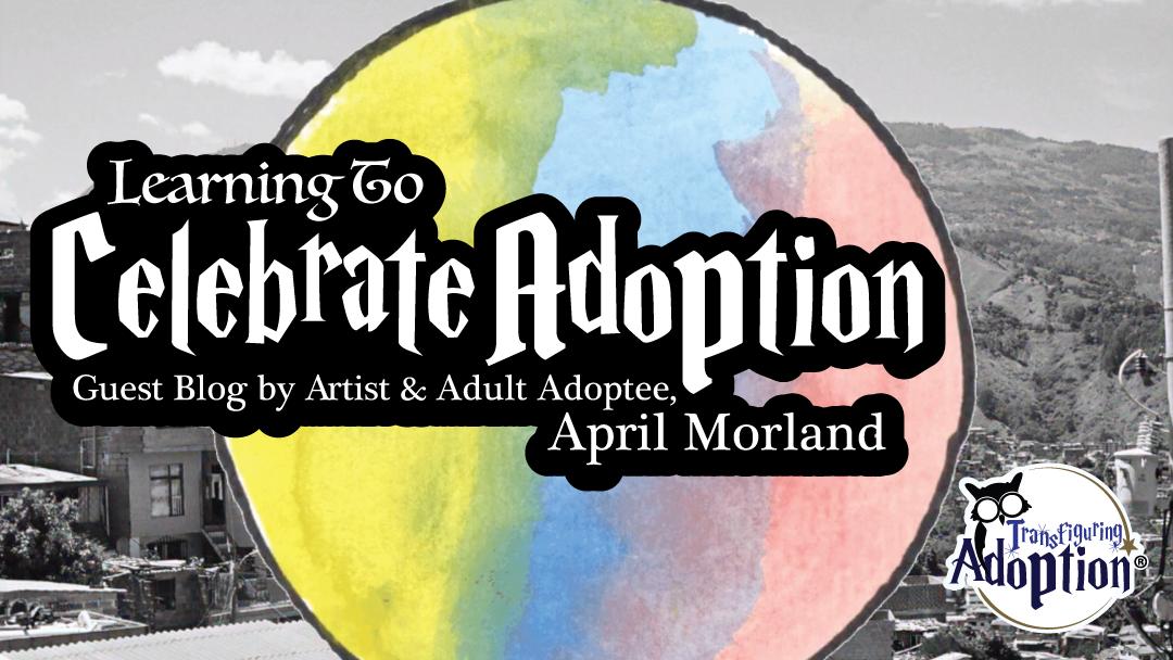 learning-to-celebrate-adoption-april-morland-transfiguring-adoption-rectangle
