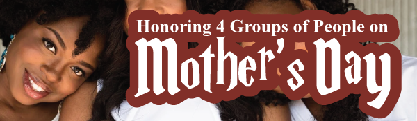 honoring-4-groups-women-mothers-day